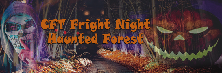 CFT Fright Night and Haunted Forest